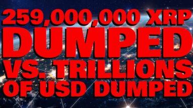 259 MILLION XRP Slams Market In DUMP As THE FED PRINTS DOLLAR INTO OBLIVION