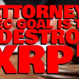 Pro-XRP Attorney: SEC Just Launched NEW ATTACK On XRP HOLDERS