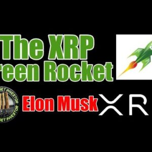 XRP Green Rocket Fuel , Bitcoin Energy Problems & Ripple