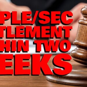 Attorney: Ripple & SEC MAY SETTLE WITHIN 2 WEEKS | SEC DECEIVES THE COURT AGAIN, Doesn't Want TRUTH