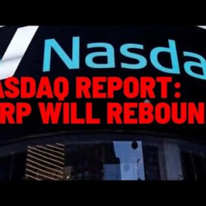 """Nasdaq Report: """"XRP WILL REBOUND BECAUSE IT'S PROVING WORTH ON SEVERAL FRONTS"""""""