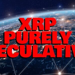 XRP Purely Speculative? UNSOPHISTICATED Argument SLAMMED For The NONSENSE THAT IT IS