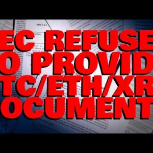 SEC REFUSES COURT ORDER To Provide BTC, ETH, & XRP Documents, Attorneys LAMBAST Non-Compliance