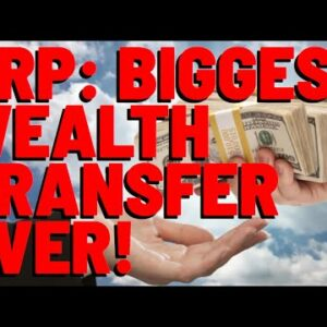 XRP: The GREATEST WEALTH TRANSFER IN HISTORY - Money Printing & Tax Policy ARE OUT OF CONTROL!
