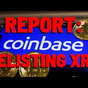Coinbase RELISTING XRP THIS MONTH According To MULTIPLE Crypto Media Reports: Discussion