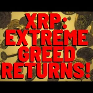 """XRP: Market In """"EXTREME GREED"""" & The Upward Trend WON'T END ANYTIME SOON Analysts Opine"""