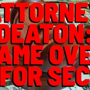 """Deaton: It's """"GAME OVER"""" For The SEC If They LOSE FIGHT TO STRIKE RIPPLE'S FAIR NOTICE DEFENSE"""