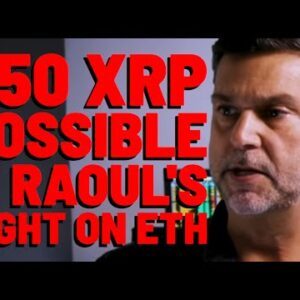 XRP: If Raoul's Correct & ETH Hits $20K THIS CYCLE, Then $50 XRP IS ON THE TABLE