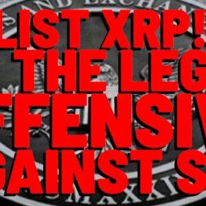 RELIST XRP: It's Time For Exchanges TO GO ON THE OFFENSIVE Against BULLY SEC