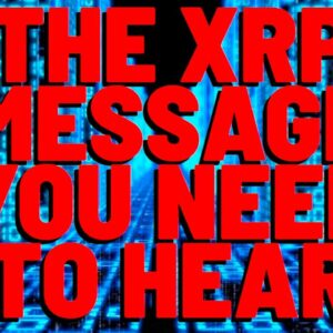 XRP: The Message You *NEED* TO HEAR About XRP Hitting NEW ALL TIME HIGHS