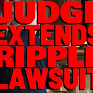 XRP: Judge EXTENDS Ripple Lawsuit! Case May Not End UNTIL MAY 2022